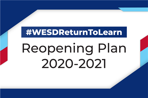 #WESDReturntoLearn Reopening Plan